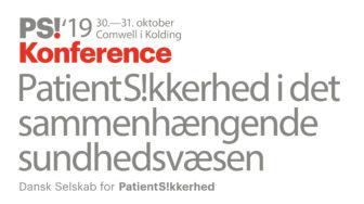 Dansk Selskab for Patientsikkerhed d. 30. og 31. oktober har Konference om patientsikkerhed i det sammenhængende sundhedsvæsen